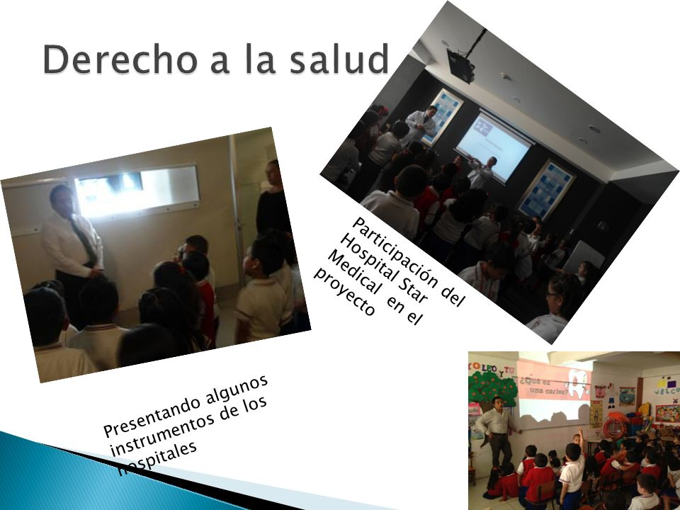 Derecho a la salud Participación del Hospital Star Medical en el proyecto.