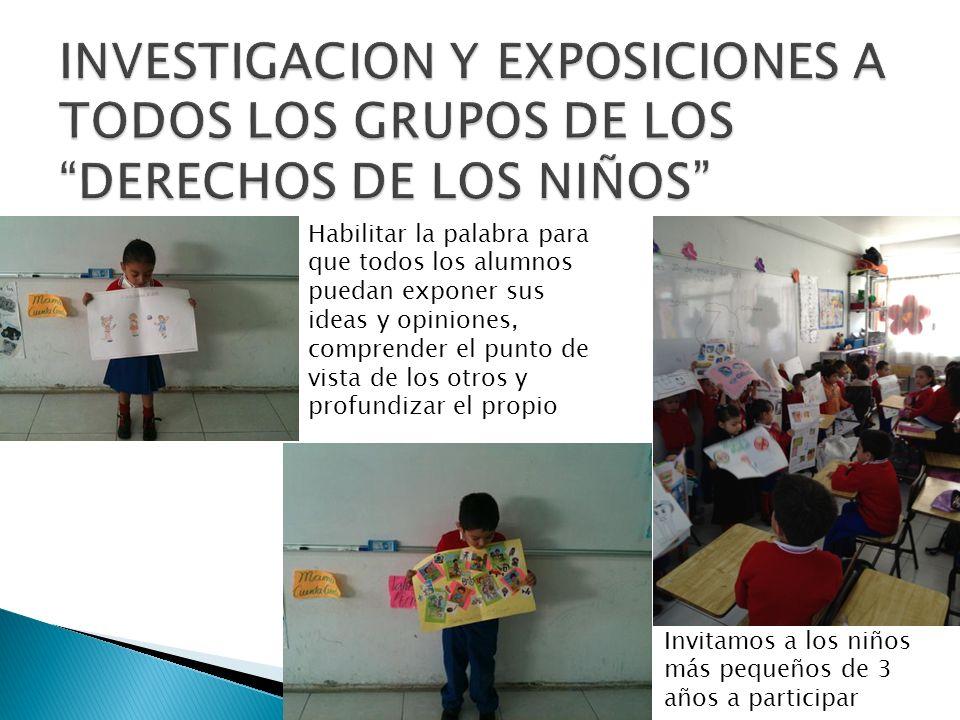 INVESTIGACION Y EXPOSICIONES A TODOS LOS GRUPOS DE LOS DERECHOS DE LOS NIÑOS