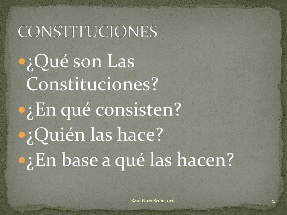 ¿Qué son Las Constituciones ¿En qué consisten ¿Quién las hace
