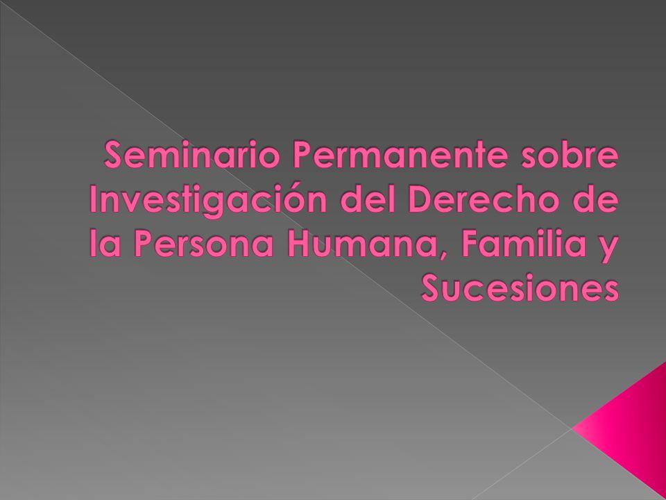 Seminario Permanente sobre Investigación del Derecho de la Persona Humana, Familia y Sucesiones