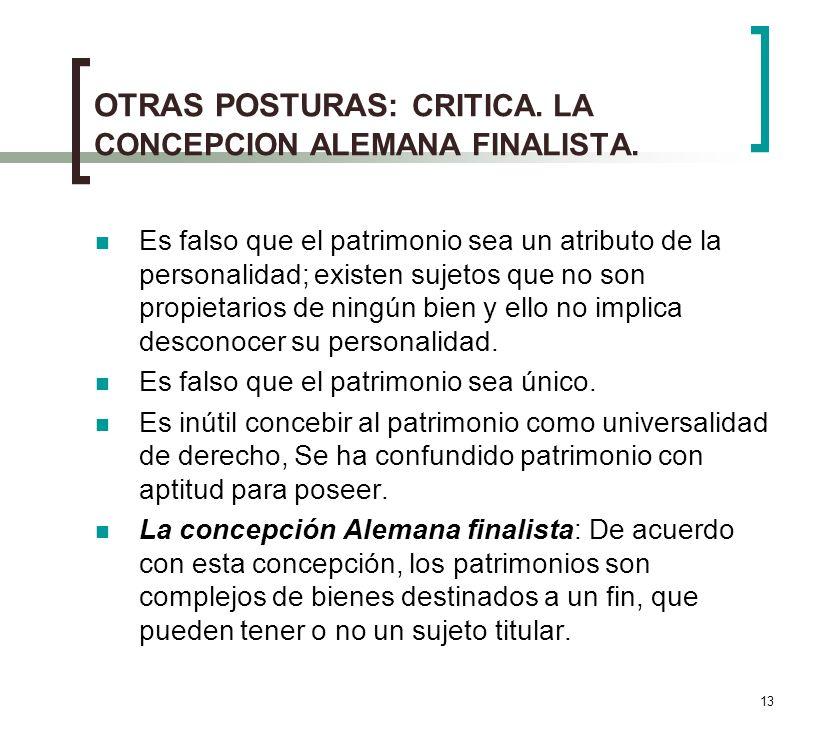 OTRAS POSTURAS: CRITICA. LA CONCEPCION ALEMANA FINALISTA.