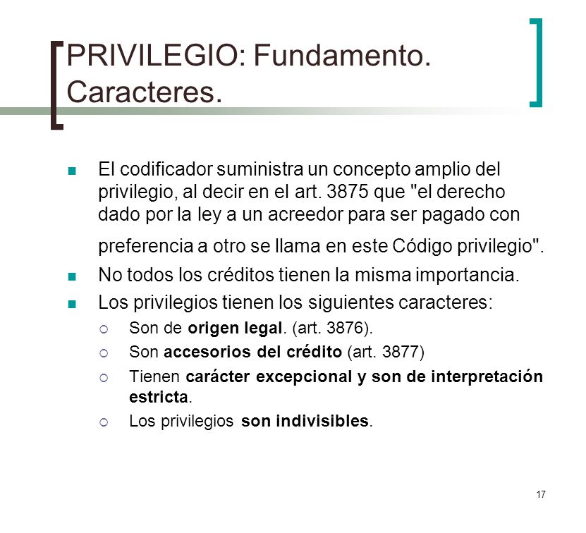 PRIVILEGIO: Fundamento. Caracteres.