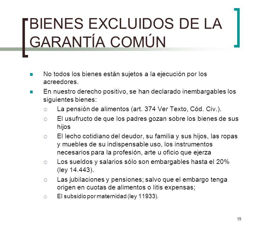 BIENES EXCLUIDOS DE LA GARANTÍA COMÚN