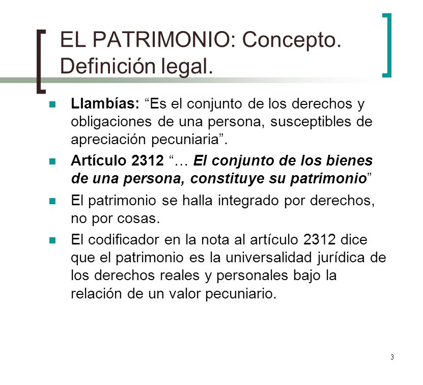 EL PATRIMONIO: Concepto. Definición legal.
