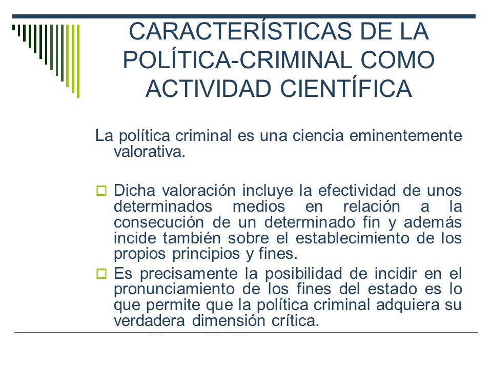 CARACTERÍSTICAS DE LA POLÍTICA-CRIMINAL COMO ACTIVIDAD CIENTÍFICA