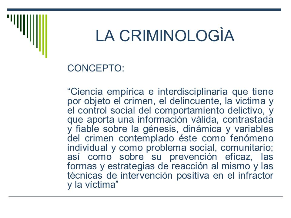 LA CRIMINOLOGÌA CONCEPTO: