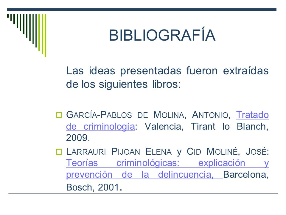 bibliografía Las ideas presentadas fueron extraídas de los siguientes libros: