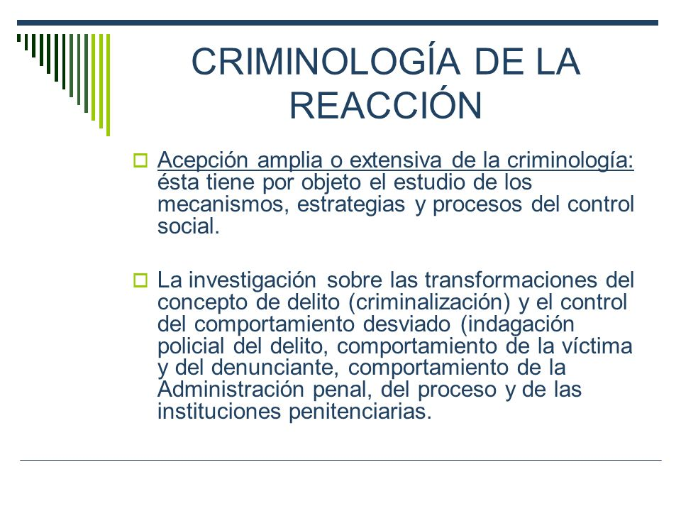 CRIMINOLOGÍA DE LA REACCIÓN