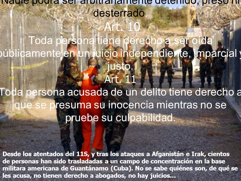 Art. 9 Nadie podrá ser arbitrariamente detenido, preso ni desterrado