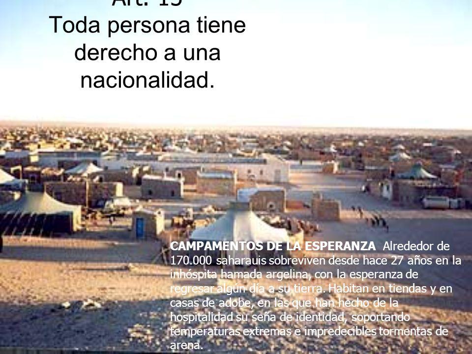 Art. 15 Toda persona tiene derecho a una nacionalidad.