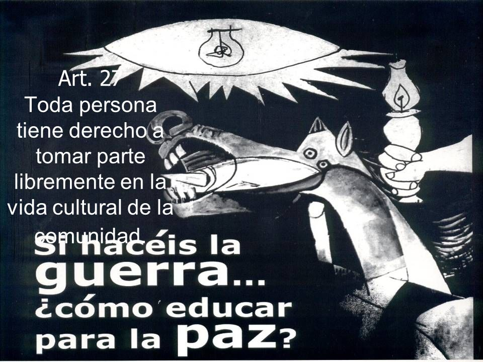 Art. 27 Toda persona tiene derecho a tomar parte libremente en la vida cultural de la comunidad.