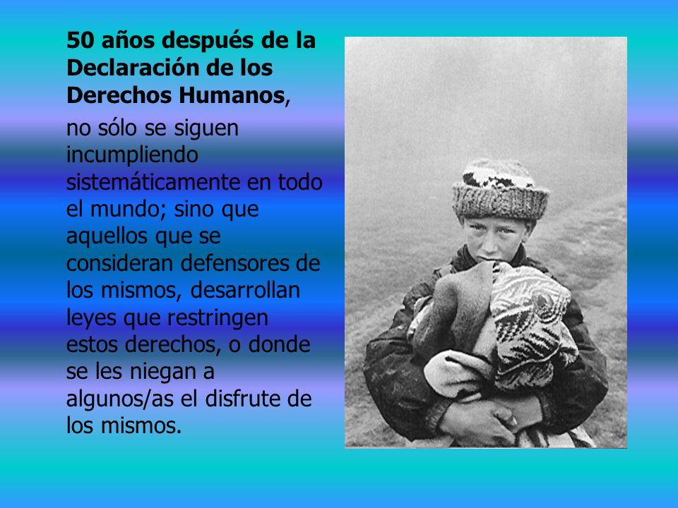 50 años después de la Declaración de los Derechos Humanos,