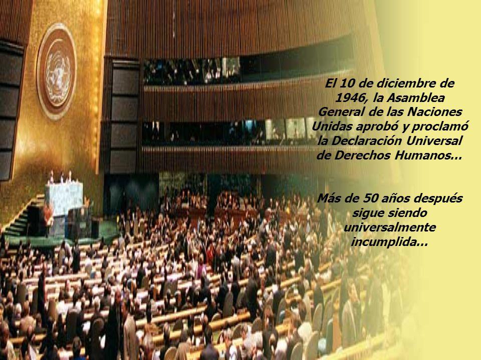 El 10 de diciembre de 1946, la Asamblea General de las Naciones Unidas aprobó y proclamó la Declaración Universal de Derechos Humanos...