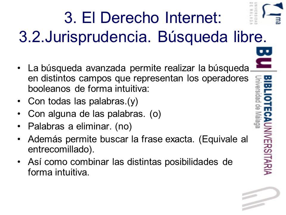 3. El Derecho Internet: 3.2.Jurisprudencia. Búsqueda libre.