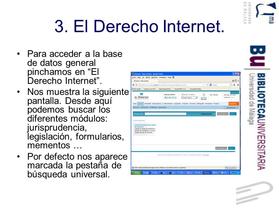 3. El Derecho Internet. Para acceder a la base de datos general pinchamos en El Derecho Internet .