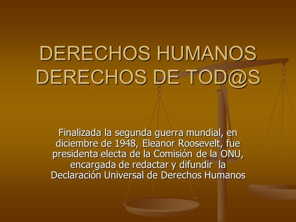 DERECHOS HUMANOS DERECHOS DE TOD@S
