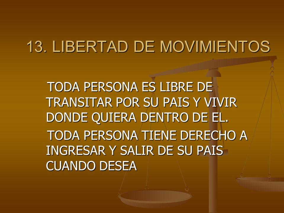 13. LIBERTAD DE MOVIMIENTOS