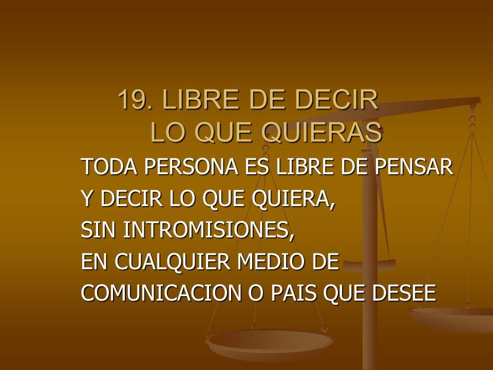 19. LIBRE DE DECIR LO QUE QUIERAS
