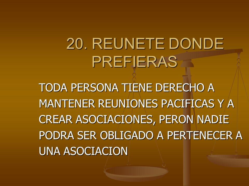 20. REUNETE DONDE PREFIERAS