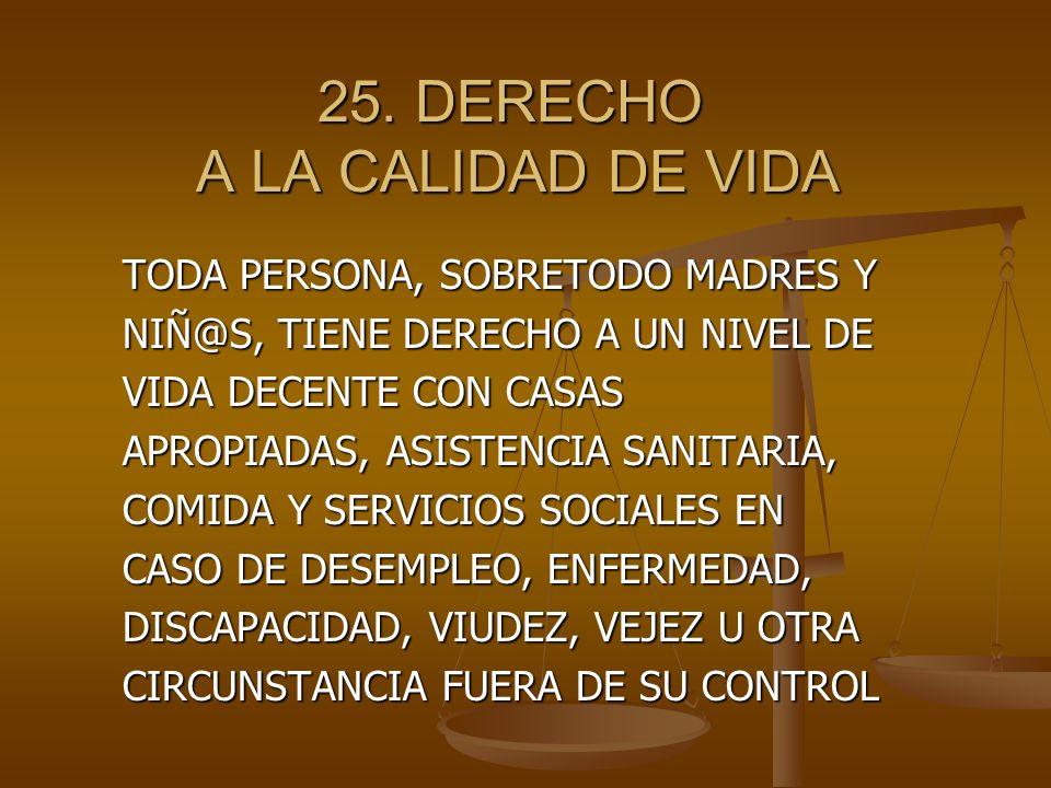 25. DERECHO A LA CALIDAD DE VIDA