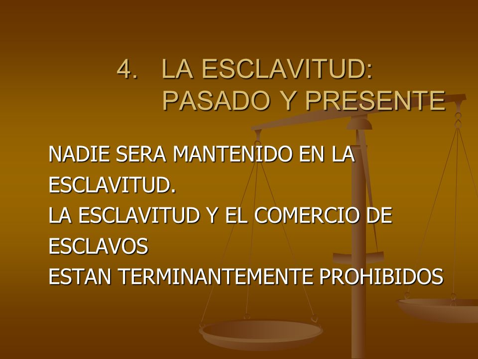 4. LA ESCLAVITUD: PASADO Y PRESENTE