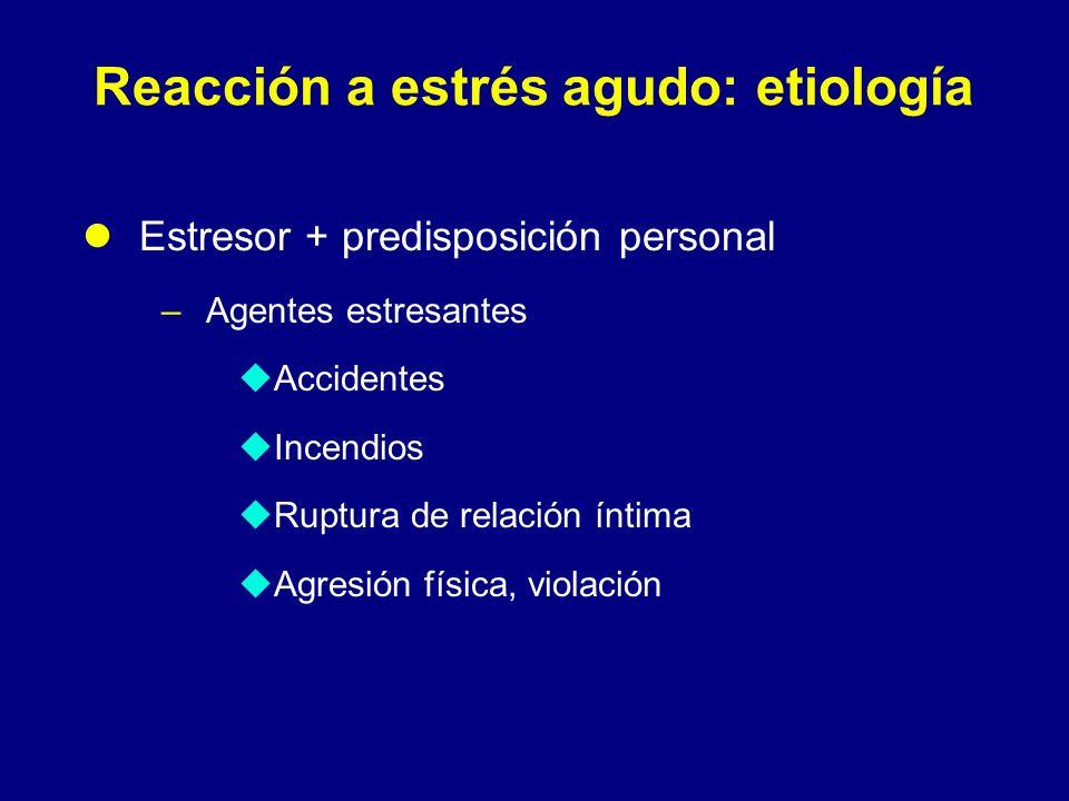 Reacción a estrés agudo: etiología