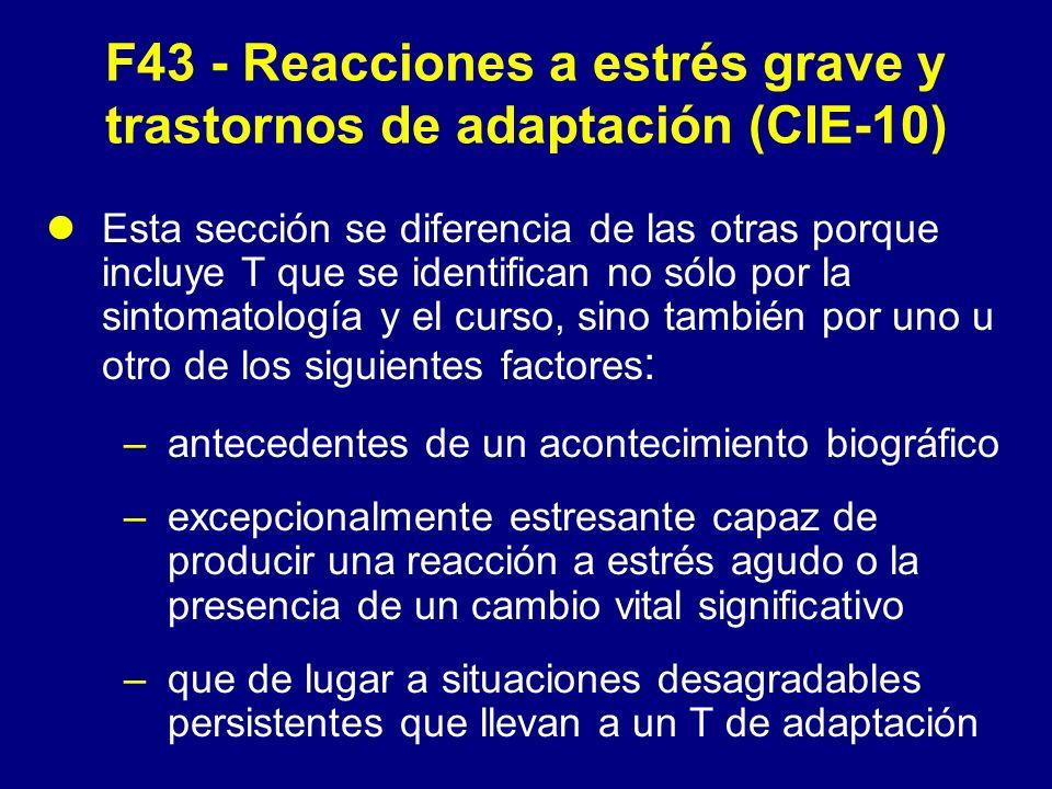 F43 - Reacciones a estrés grave y trastornos de adaptación (CIE-10)