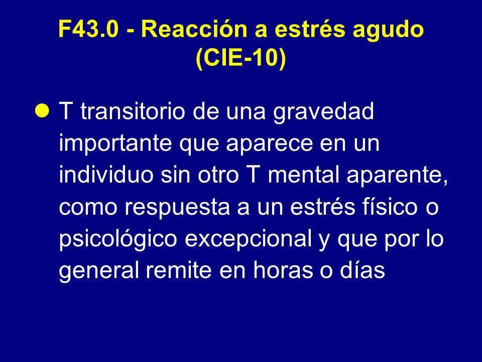 F43.0 - Reacción a estrés agudo (CIE-10)