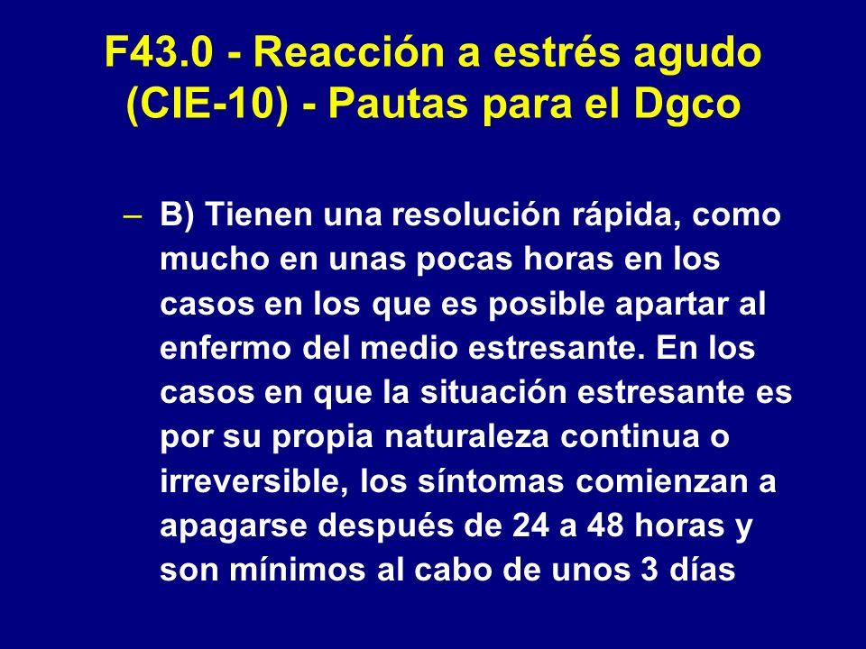 F43.0 - Reacción a estrés agudo (CIE-10) - Pautas para el Dgco