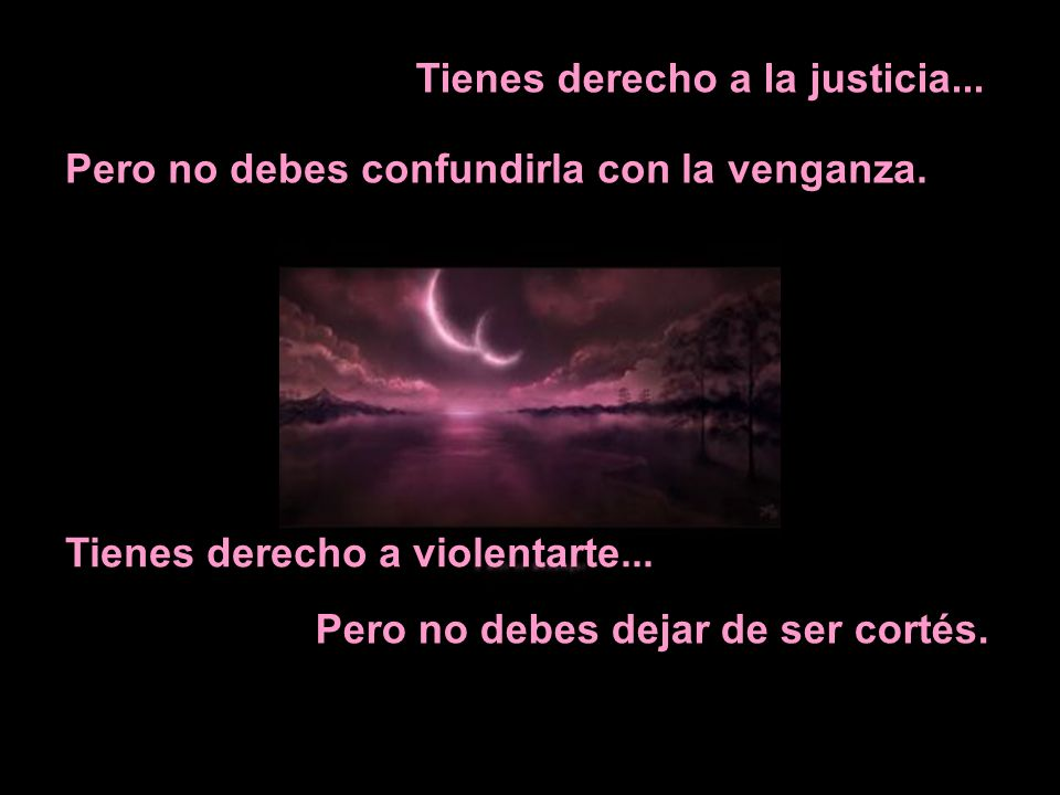 Tienes derecho a la justicia...
