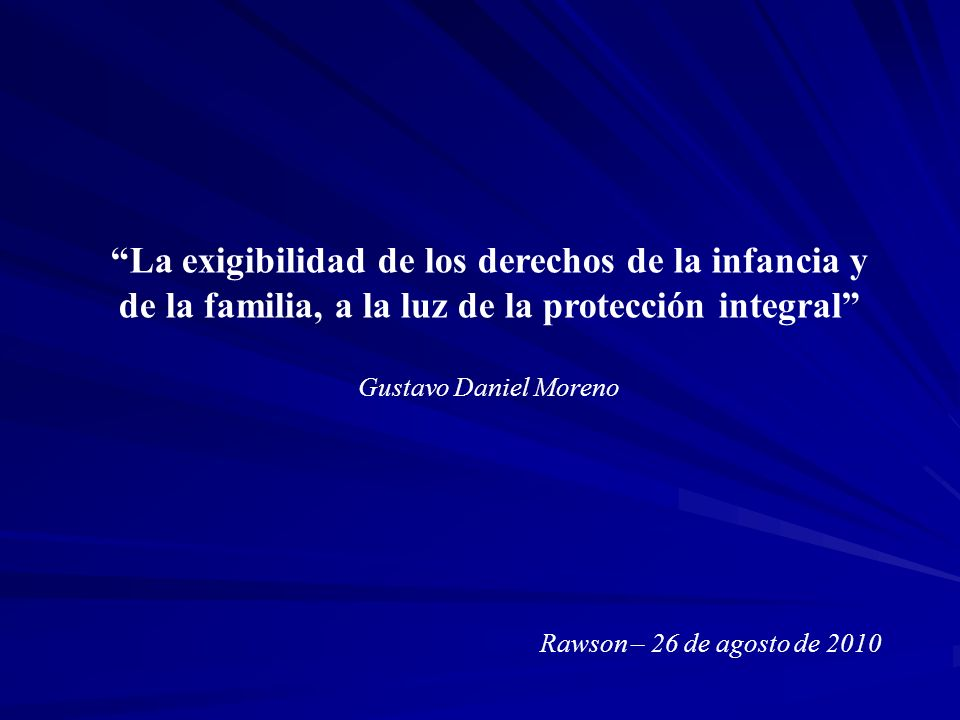 La exigibilidad de los derechos de la infancia y de la familia, a la luz de la protección integral