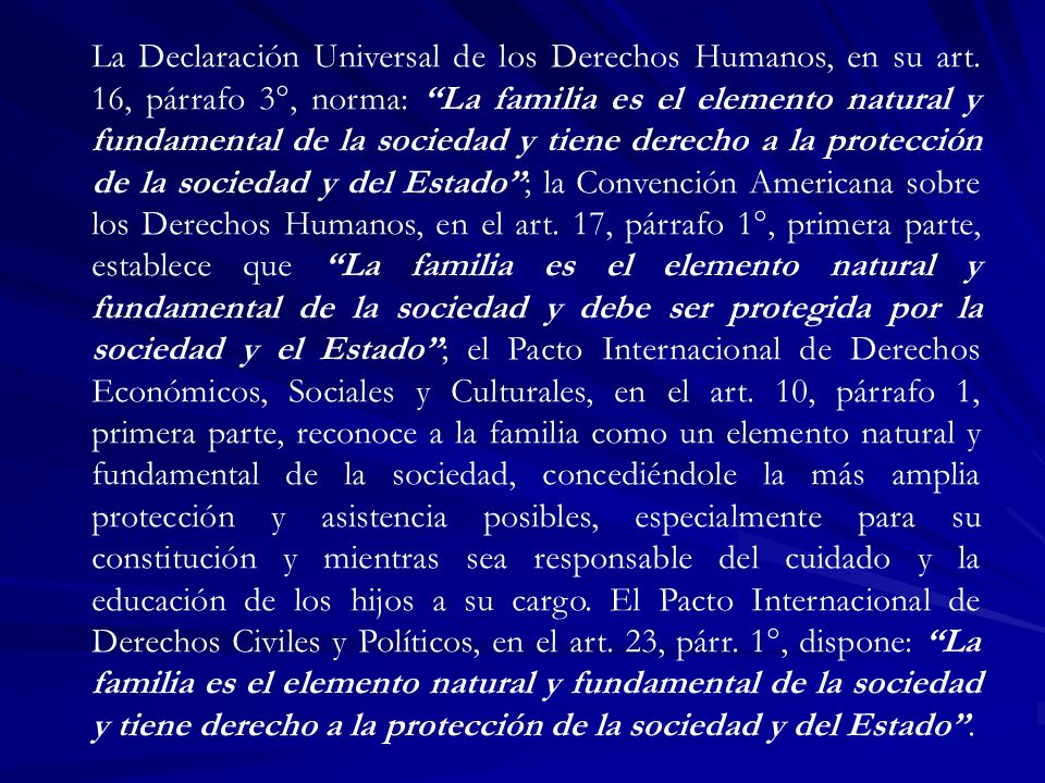 La Declaración Universal de los Derechos Humanos, en su art