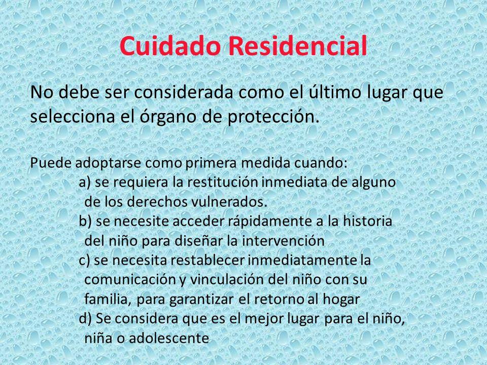 Cuidado Residencial No debe ser considerada como el último lugar que selecciona el órgano de protección.