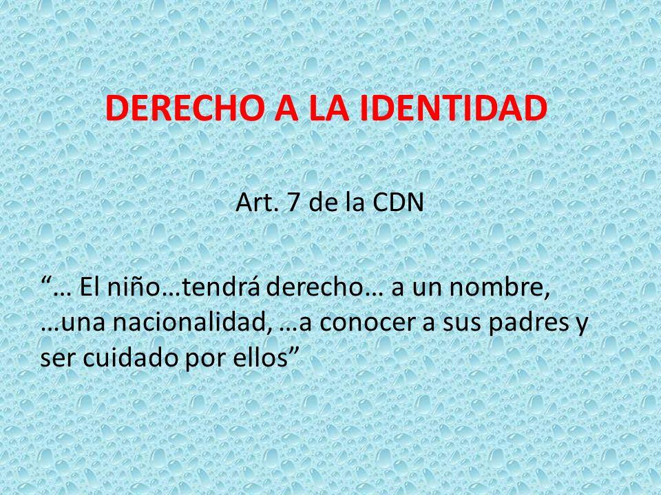 DERECHO A LA IDENTIDAD Art.