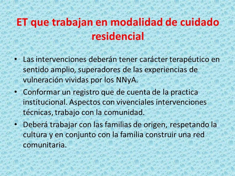 ET que trabajan en modalidad de cuidado residencial