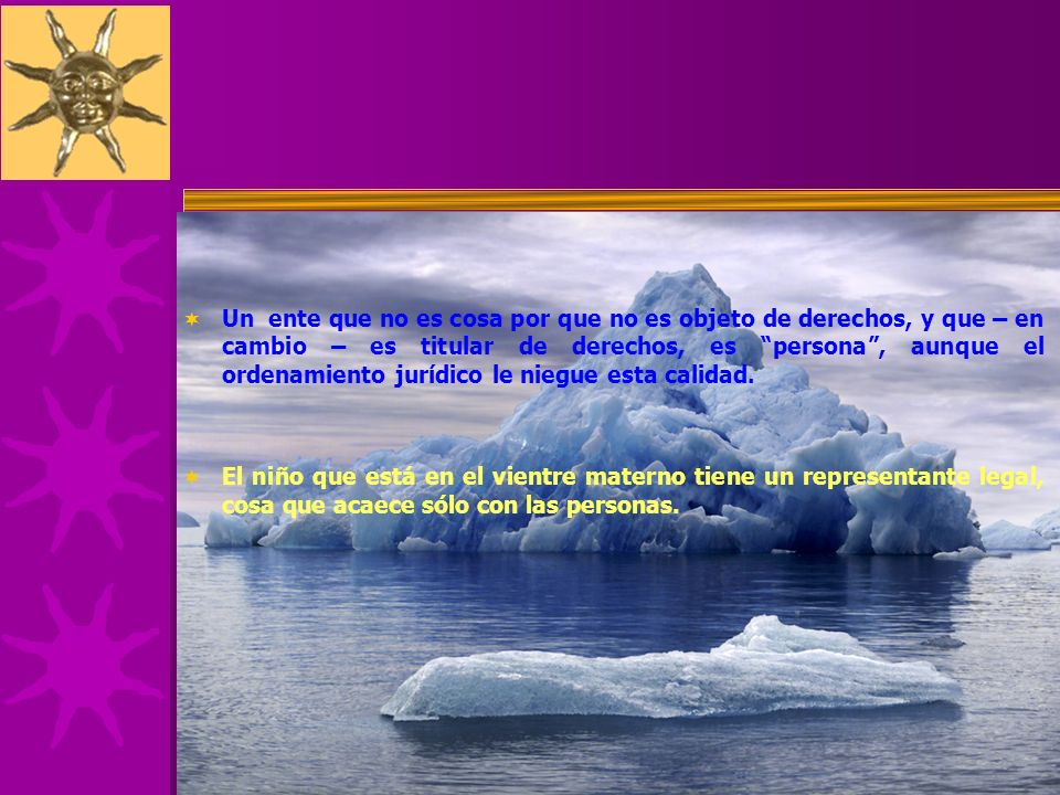 Un ente que no es cosa por que no es objeto de derechos, y que – en cambio – es titular de derechos, es persona , aunque el ordenamiento jurídico le niegue esta calidad.