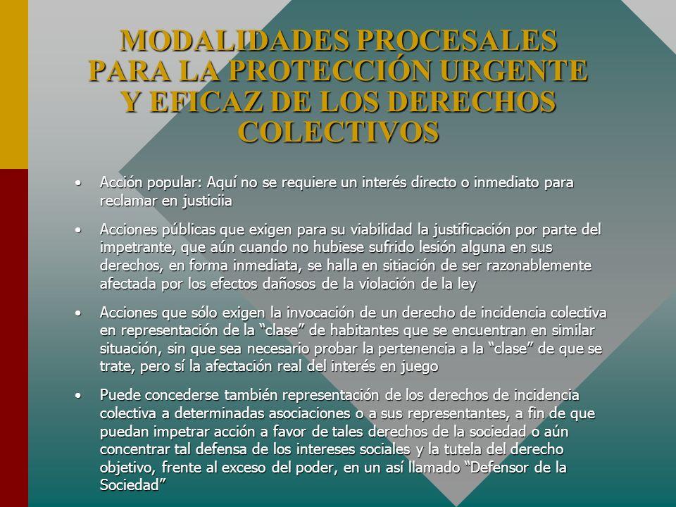 MODALIDADES PROCESALES PARA LA PROTECCIÓN URGENTE Y EFICAZ DE LOS DERECHOS COLECTIVOS