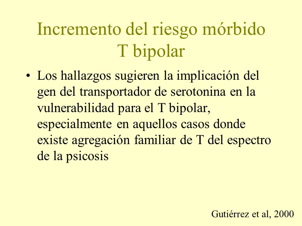 Incremento del riesgo mórbido T bipolar