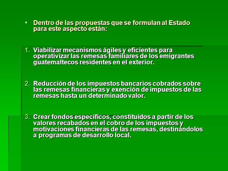 Dentro de las propuestas que se formulan al Estado para este aspecto están: