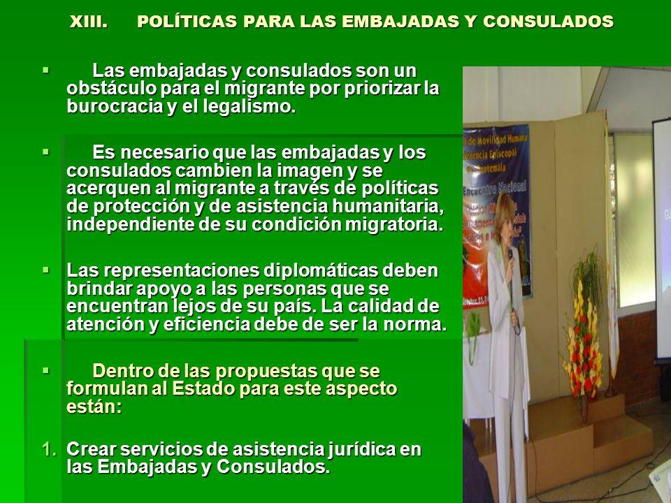 XIII. POLÍTICAS PARA LAS EMBAJADAS Y CONSULADOS