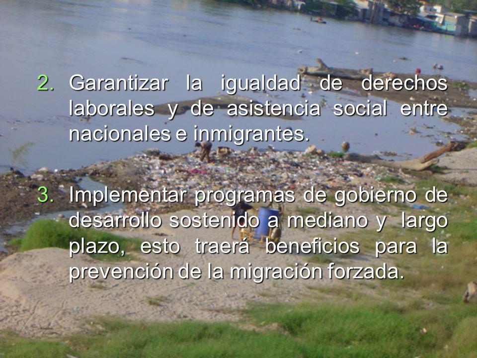 Garantizar la igualdad de derechos laborales y de asistencia social entre nacionales e inmigrantes.