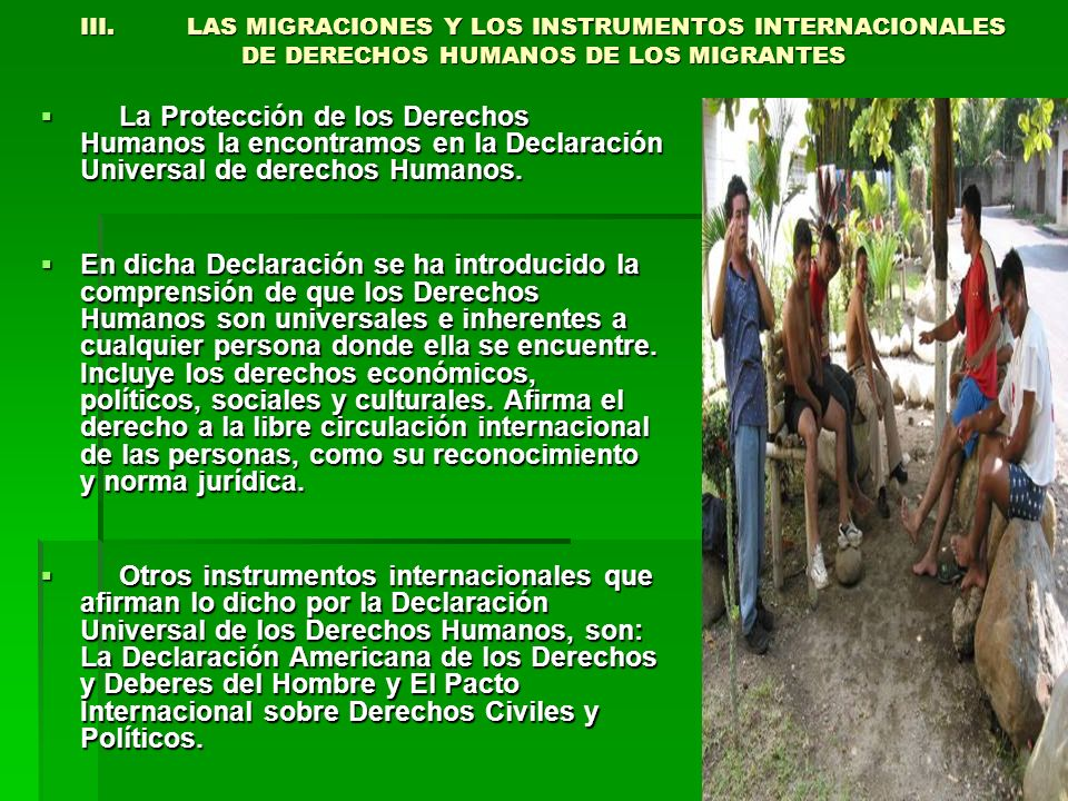 III. LAS MIGRACIONES Y LOS INSTRUMENTOS INTERNACIONALES DE DERECHOS HUMANOS DE LOS MIGRANTES