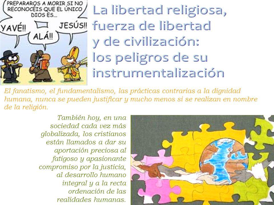 La libertad religiosa, fuerza de libertad y de civilización: