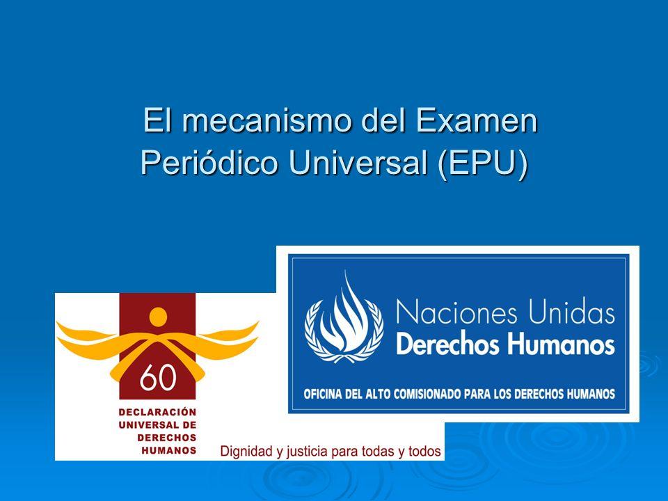 El mecanismo del Examen Periódico Universal (EPU)