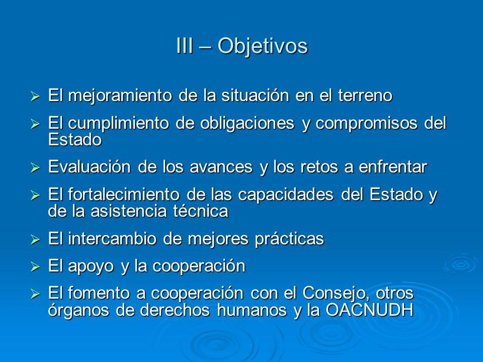 III – Objetivos El mejoramiento de la situación en el terreno