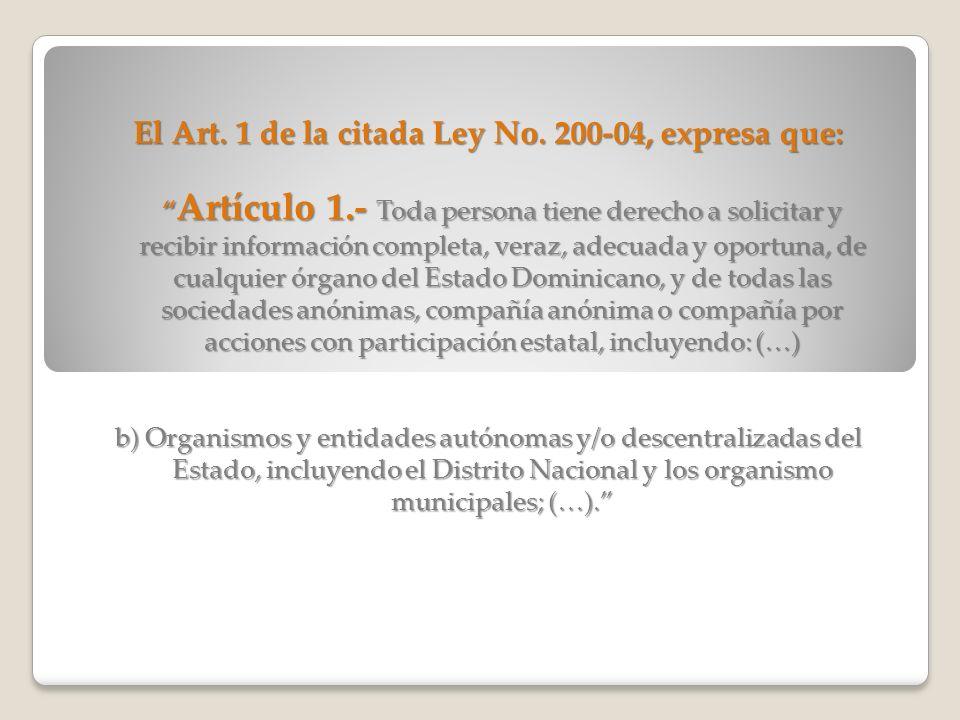 El Art. 1 de la citada Ley No. 200-04, expresa que: