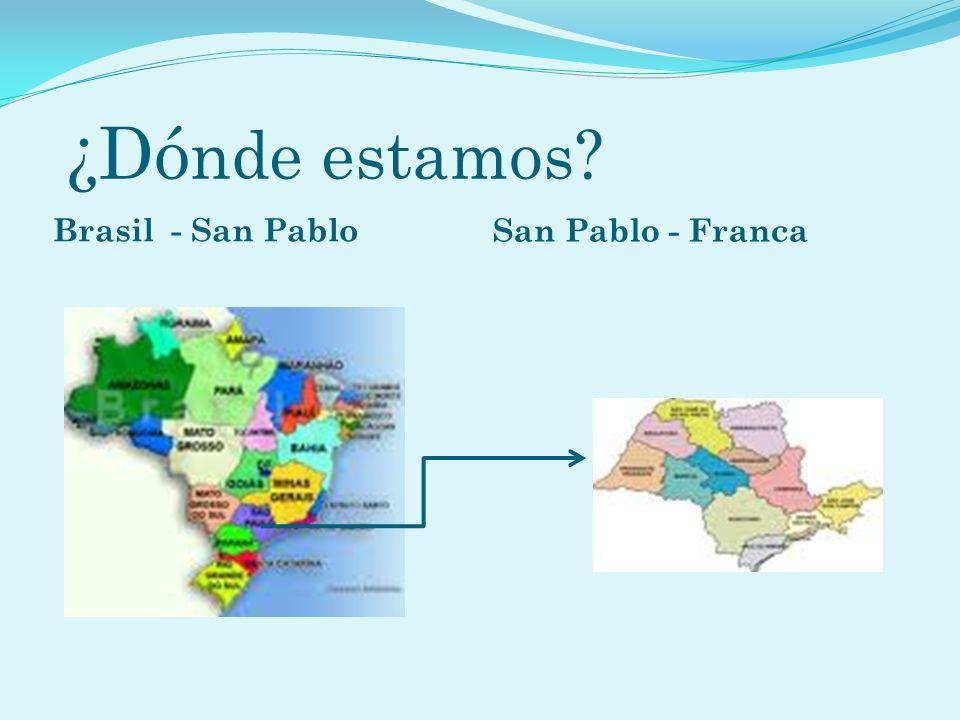 ¿Dónde estamos Brasil - San Pablo San Pablo - Franca