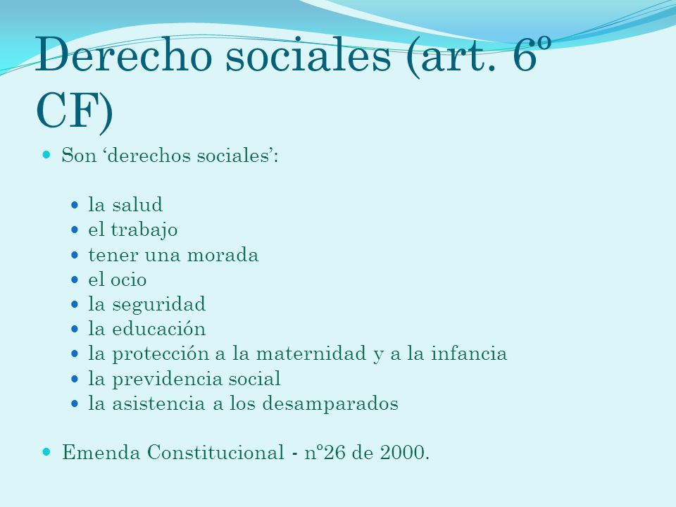 Derecho sociales (art. 6º CF)