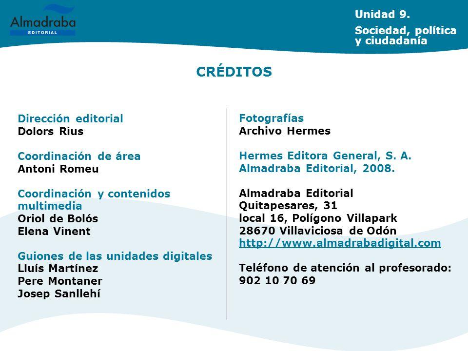CRÉDITOS Unidad 9. Sociedad, política y ciudadanía Dirección editorial