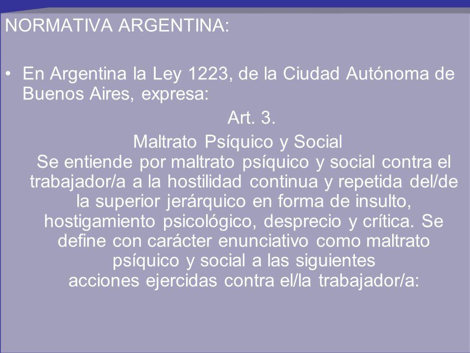 NORMATIVA ARGENTINA: En Argentina la Ley 1223, de la Ciudad Autónoma de Buenos Aires, expresa: Art. 3.
